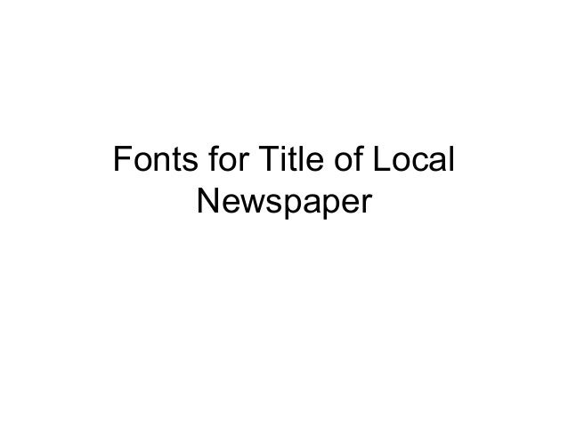 Fonts for Title of Local     Newspaper