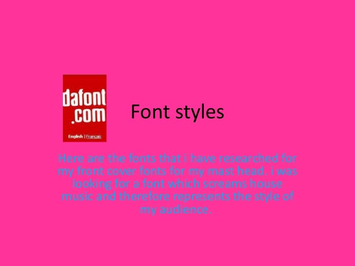 Font styles <br />Here are the fonts that i have researched for my front cover fonts for my mast head. i was looking for a...