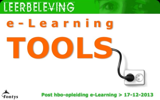 www.leerbeleving.nl  e-Learning  TOOLS  Post hbo-opleiding e-Learning > 17-12-2013