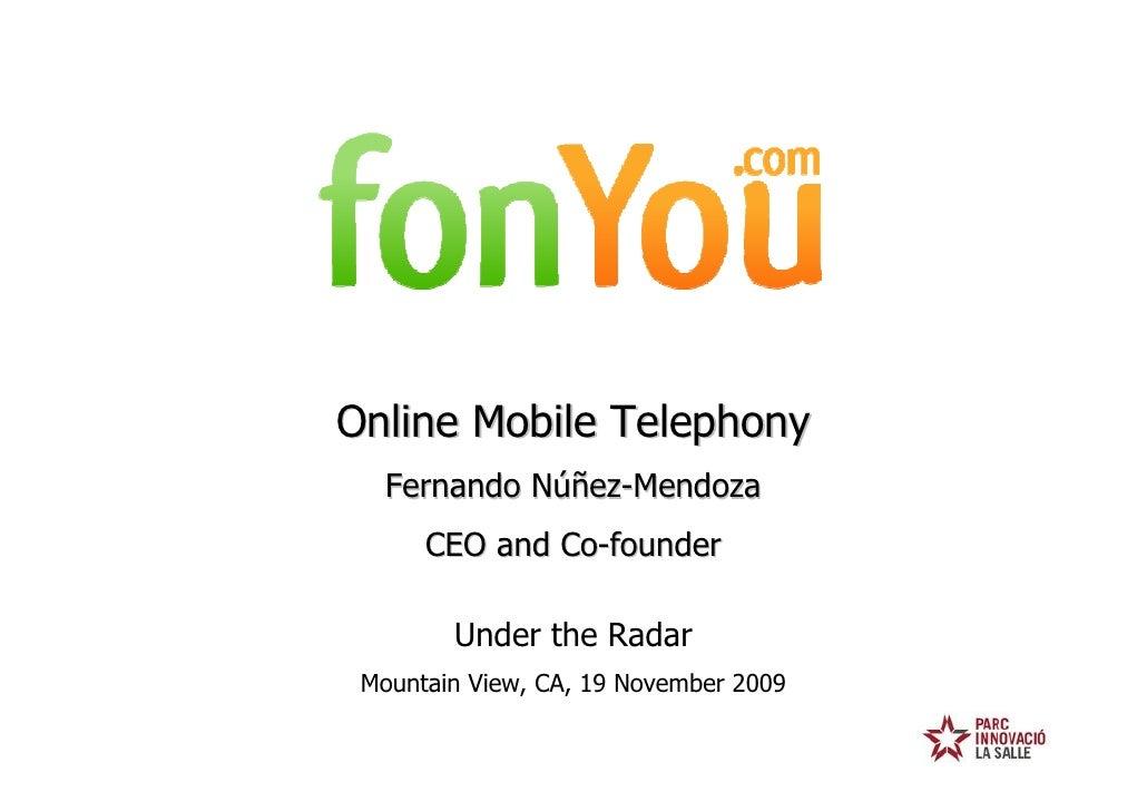 Online Mobile Telephony                            Fernando Núñez-Mendoza                               CEO and Co-founder...