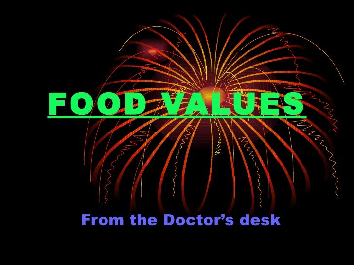 FOOD VALUES From the Doctor's desk