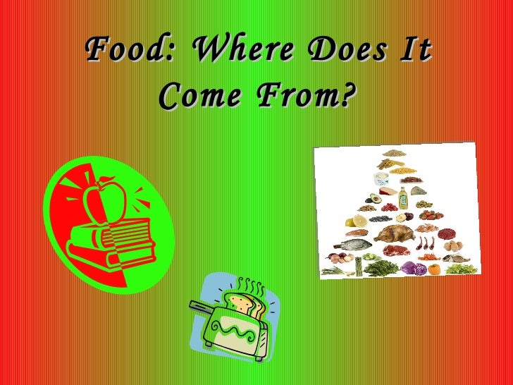 Food: Where Does It Come From?