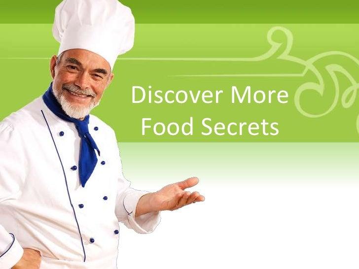 Discover More Food Secrets