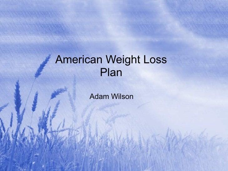 American Weight Loss Plan Adam Wilson