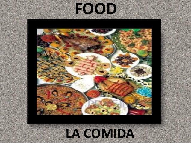 FOOD LA COMIDA