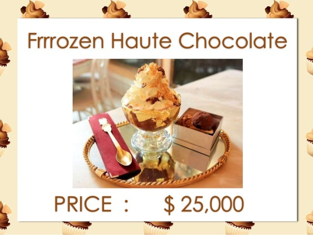 Frrrozen Haute Chocolate PRICE  $ 25000; 12. The World\u0027s Most Expensive ...  sc 1 st  SlideShare & Top 10 World\u0027s Most expensive dishes