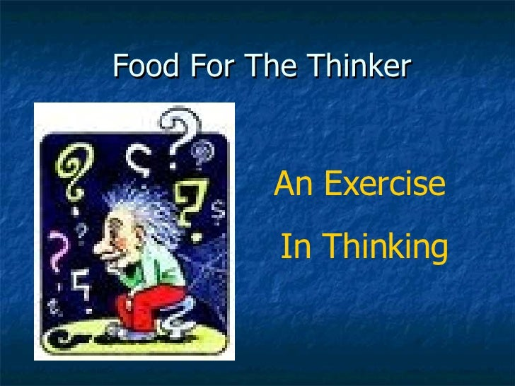 Food For The Thinker An Exercise  In Thinking