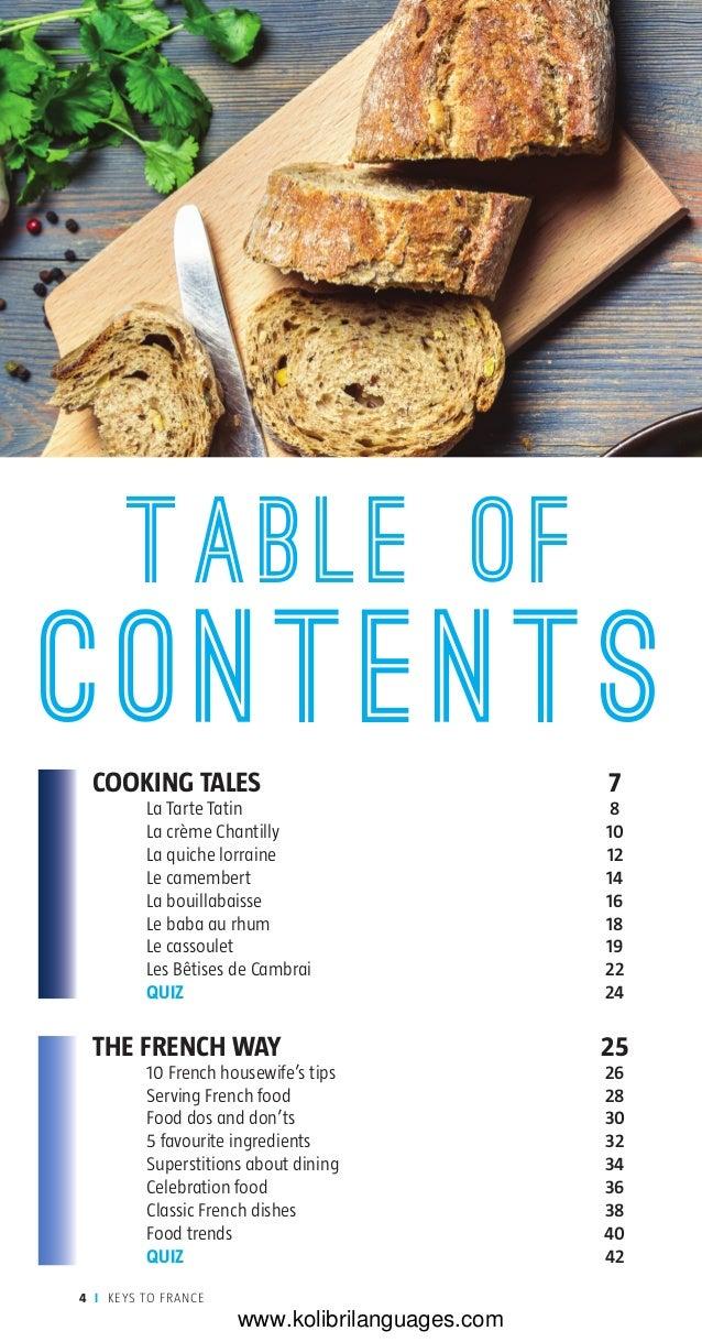 COOKING TALES 7  La Tarte Tatin 8  La crème Chantilly 10  La quiche lorraine 12  Le camembert 14  La bouillabais...