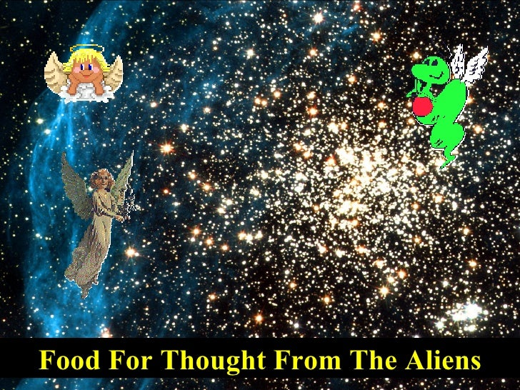 Food For Thought From The Aliens