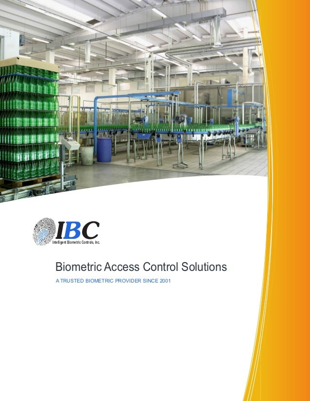 IBC  Intelligent Biometric Controls, Inc.  Biometric Access Control Solutions A TRUSTED BIOMETRIC PROVIDER SINCE 2001