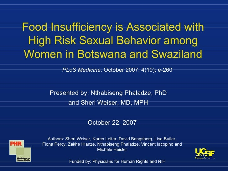 Food Insufficiency is Associated with High Risk Sexual Behavior among Women in Botswana and Swaziland Presented by: Nthabi...