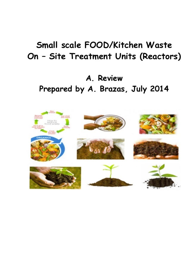 Small scale FOOD/Kitchen Waste On – Site Treatment Units (Reactors) A. Review Prepared by A. Brazas, July 2014