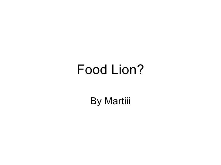 Food Lion? By Martiii
