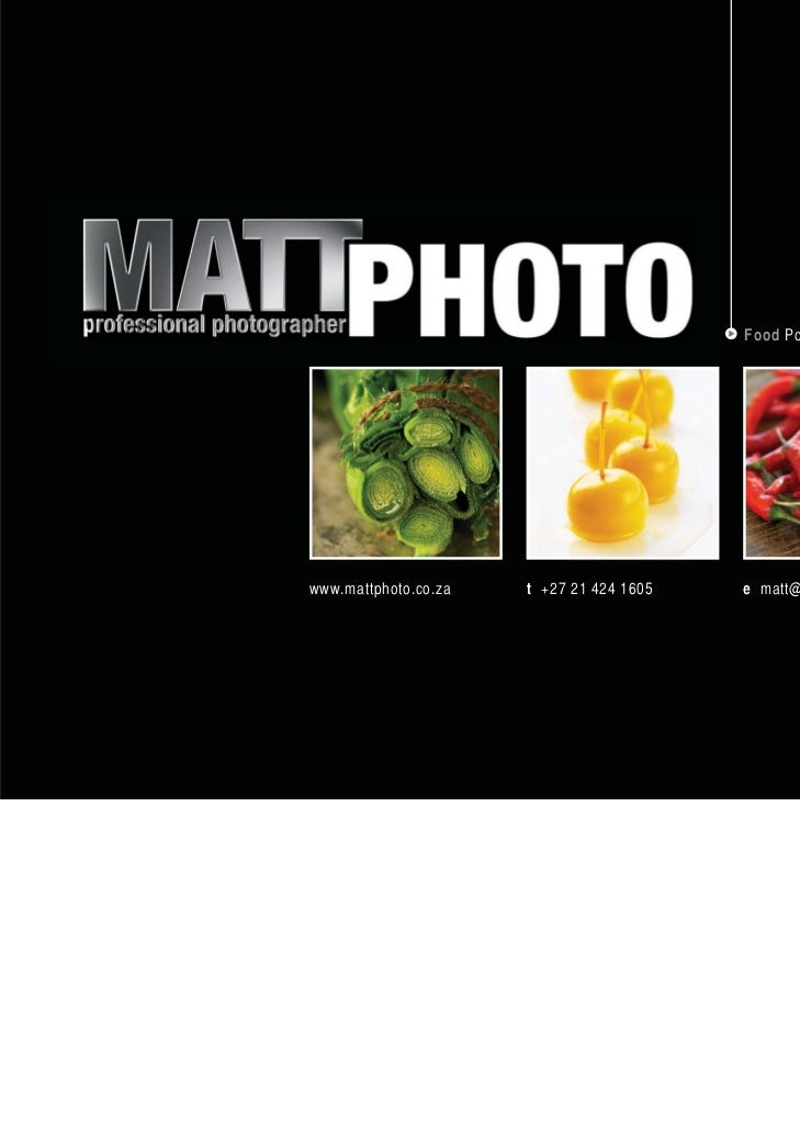 Food Portfoliowww.mattphoto.co.za   t +27 21 424 1605   e matt@mattphoto.co.za