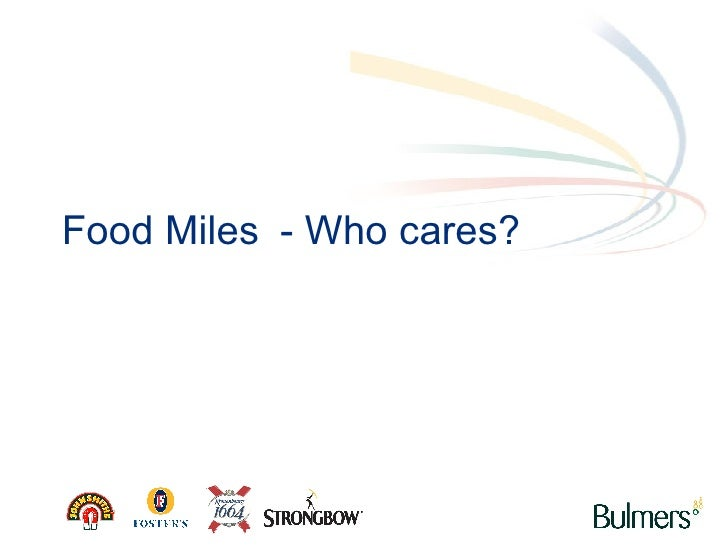 Food Miles - Who cares?
