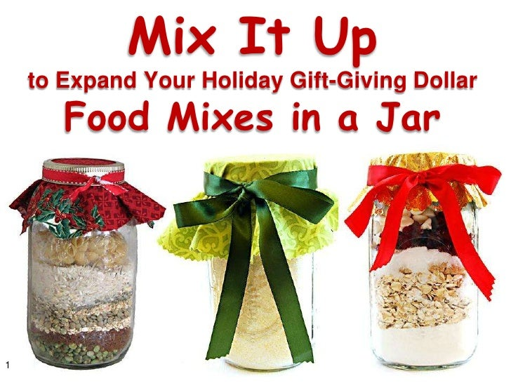 Mix It Up    to Expand Your Holiday Gift-Giving Dollar       Food Mixes in a Jar1
