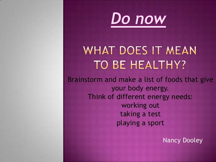Brainstorm and make a list of foods that give             your body energy.      Think of different energy needs:         ...