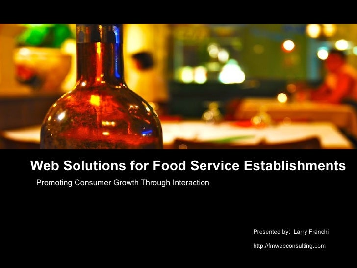 Web Solutions for Food Service EstablishmentsPromoting Consumer Growth Through Interaction                                ...