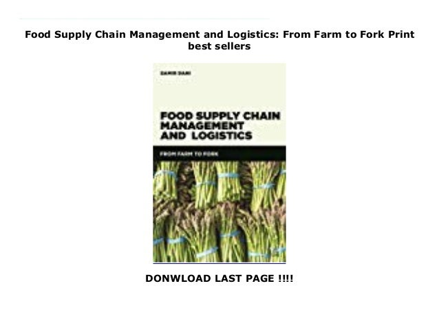 Food Supply Chain Management And Logistics From Farm To Fork Print B