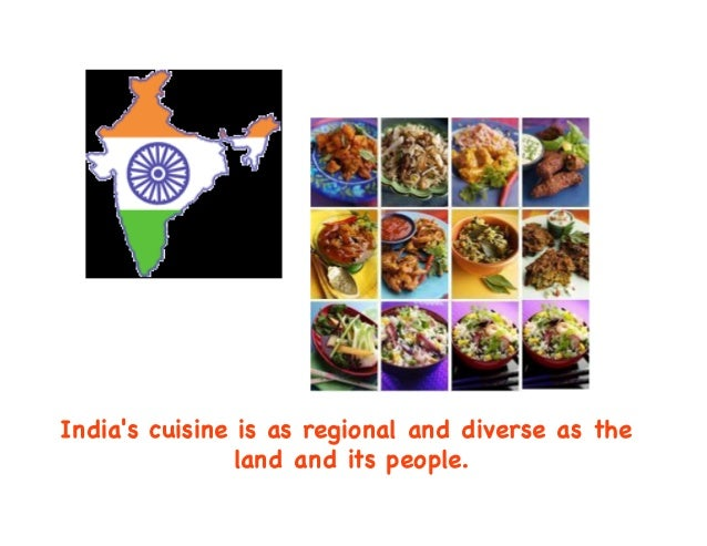 India's cuisine is as regional and diverse as the land and its people.