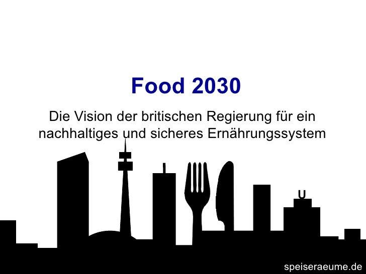Food 2030 Die Vision der britischen Regierung für ein nachhaltiges und sicheres Ernährungssystem