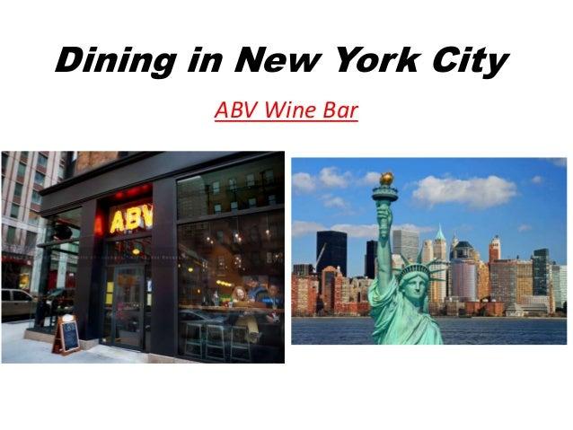Dining in New York City        ABV Wine Bar
