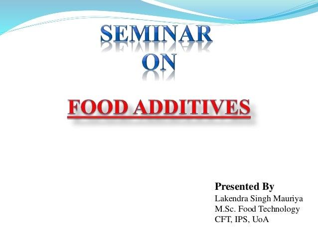 Presented By Lakendra Singh Mauriya M.Sc. Food Technology CFT, IPS, UoA