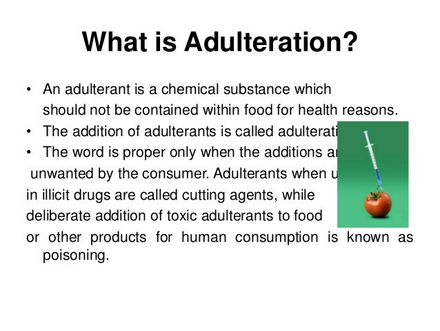 food adulteration 2 essay Food adulteration 1 food adulteration by: meesha singh 2 what is  adulteration • an adulterant is a chemical substance which should.