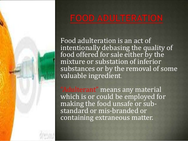 adulteration of food and pollution Food adulteration - how mankind is becoming pollution and environmental degradation, the recent news about milk being adulterated has made us all consider the.