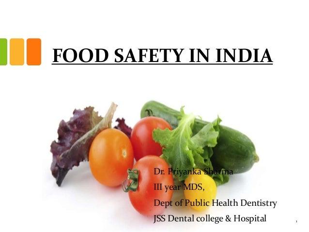 FOOD SAFETY IN INDIA Dr Priyanka Sharma III Year MDS Dept Of Public Health