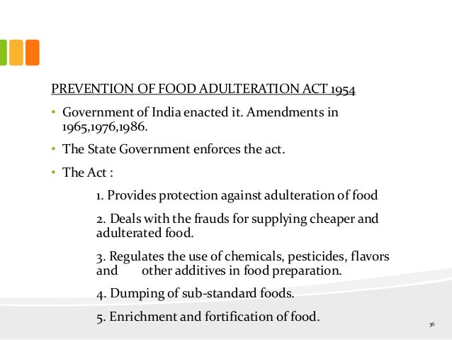 food adulteration in india and law Food adulteration: a menace to the society by: dr farrukh khan july 1 the year 1785 was the year when the first law was made to protect food quality in massachusetts even in india, the issue of food adulteration has been an issue of concern for more than a period of six decades.