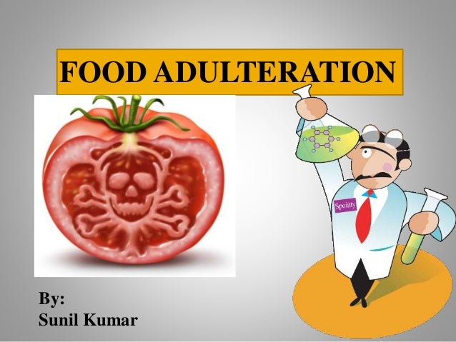 food adulteration 2016-12-08  food technology: for food tech news, food adulteration techniques, intentional adulterants, incidental adulterants, metallic contamination.