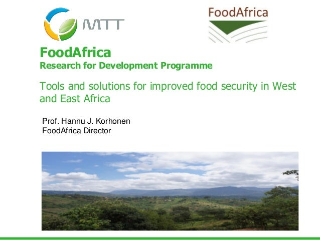FoodAfrica Research for Development Programme Tools and solutions for improved food security in West and East Africa Prof....