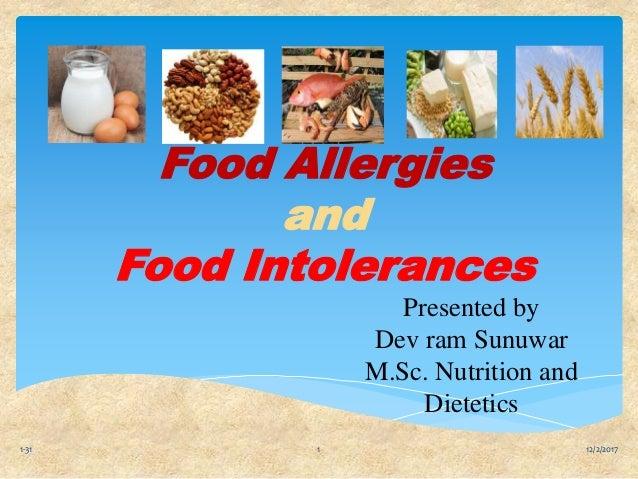 Food Allergies and Food Intolerances Presented by Dev ram Sunuwar M.Sc. Nutrition and Dietetics 12/2/20171-31 1