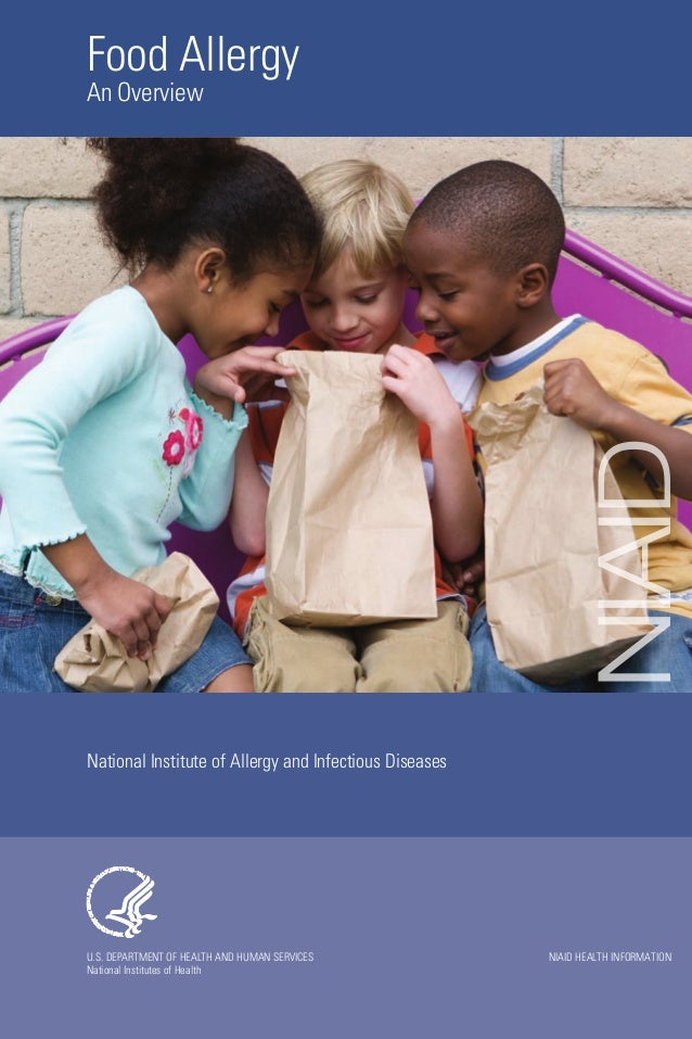Food Allergy  NIAID  An Overview  National Institute of Allergy and Infectious Diseases  U.S. DEPARTMENT OF HEALTH AND HUM...