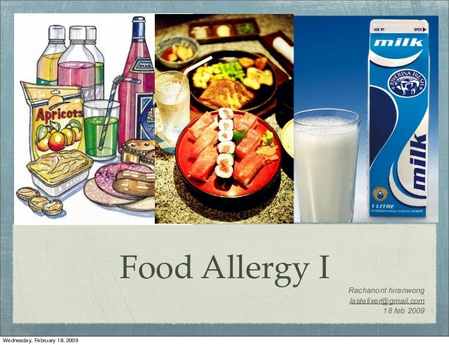Food Allergy I Rachanont hiranwong lastelixer@gmail.com 18 feb 2009 e ne e it al r d er be Common products containing pres...