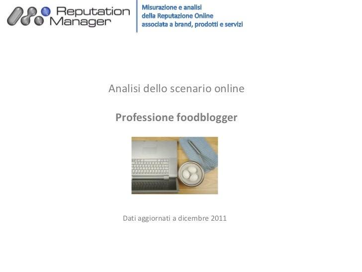 Analisi dello scenario online Professione foodblogger   Dati aggiornati a dicembre 2011