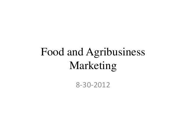 Food and AgribusinessMarketing8-30-2012