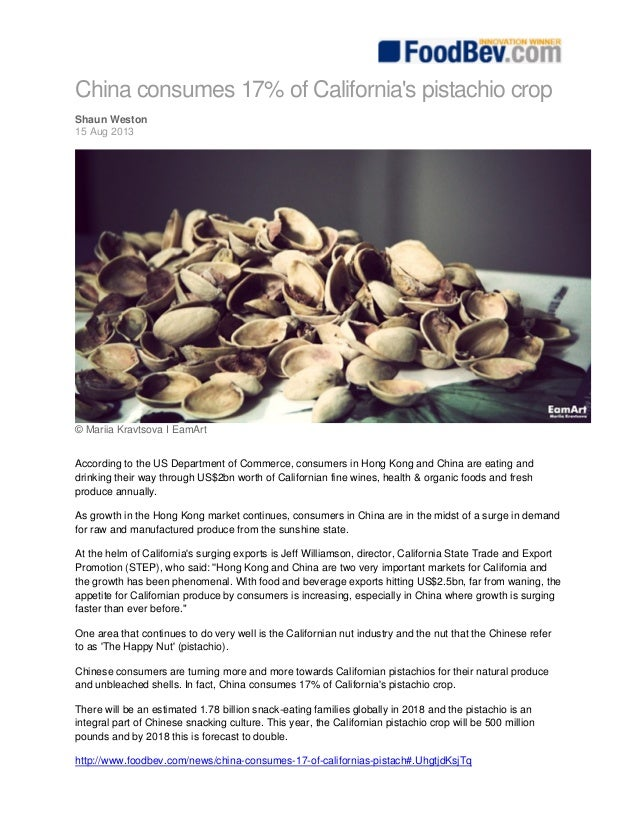 China consumes 17% of California's pistachio crop Shaun Weston 15 Aug 2013 © Mariia Kravtsova I EamArt According to the ...