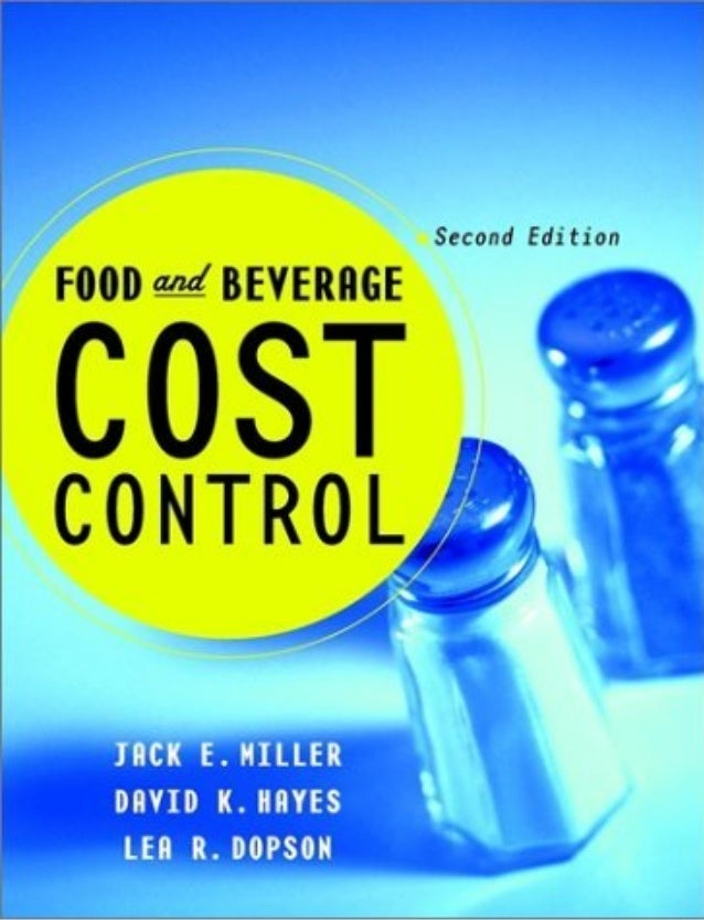 Food and Beverage Cost Control Second Edition Jack E. Miller David K. Hayes Lea R. Dopson John Wiley & Sons, Inc.