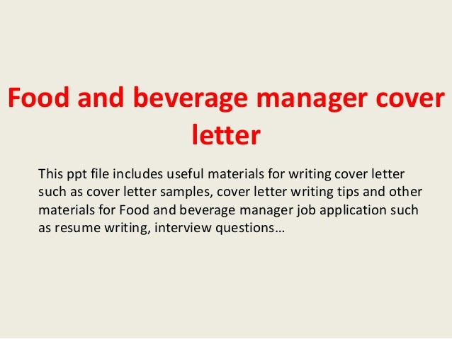 Superior Food And Beverage Manager Cover Letter This Ppt File Includes Useful  Materials For Writing Cover Letter ...