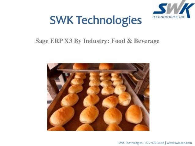 Sage ERP X3 By Industry: Food & Beverage SWK Technologies | 877-979-5462 | www.swktech.com