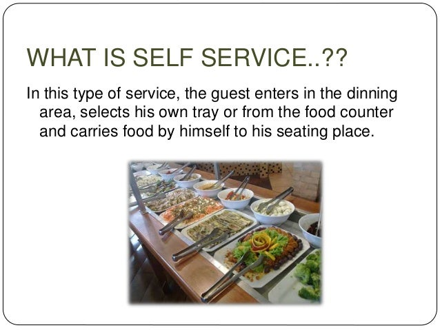 SPECIALIZED SERVICE  In this category the guest is served at the place, which is not meant or designated for food & bever...