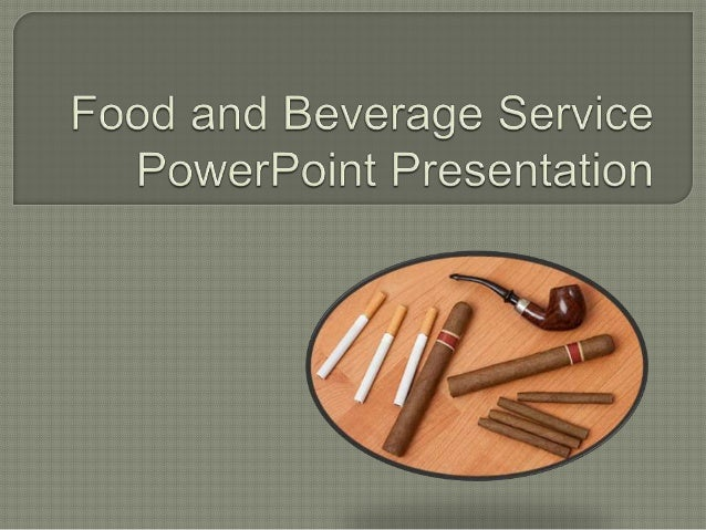 Food And Beverage Service PowerPoint Presentation On Cigar