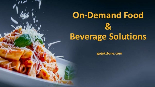 On-Demand Food & Beverage Solutions gojekclone.com