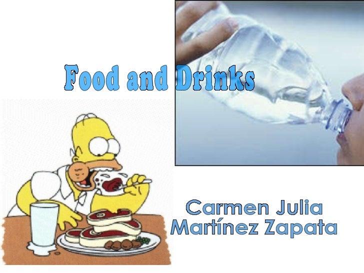 Food and Drinks Carmen Julia  Martínez Zapata