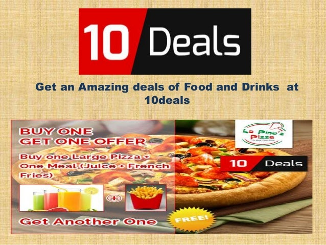 Get an Amazing deals of Food and Drinks at 10deals