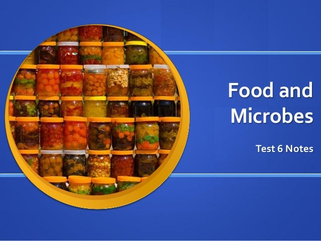 Food and Microbes Test 6 Notes