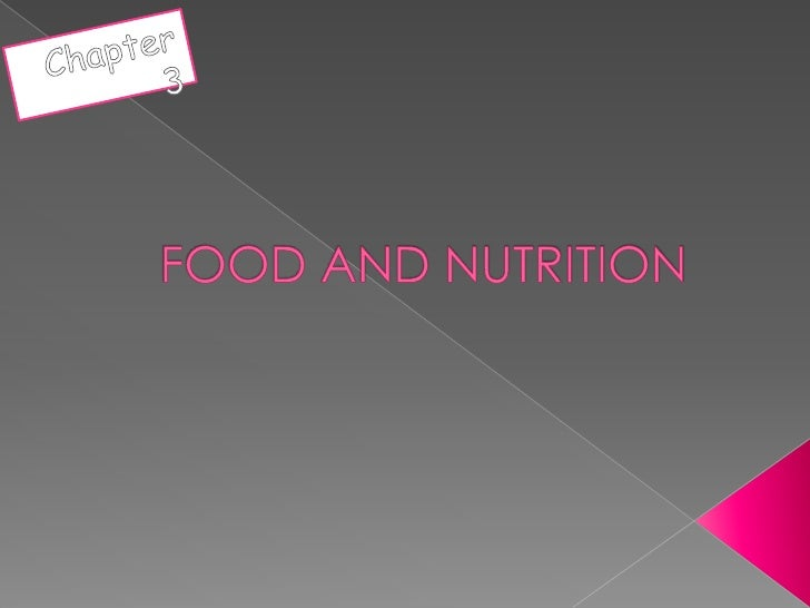 Chapter 3<br />FOOD AND NUTRITION<br />