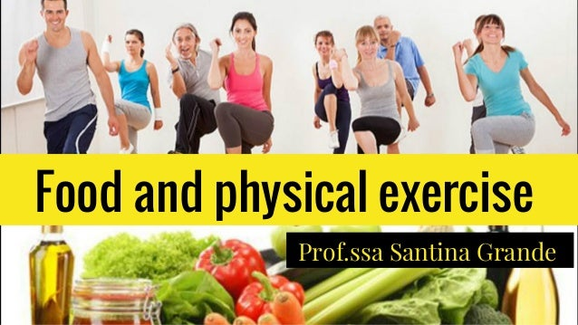 Food and physical exercise Prof.ssa Santina Grande